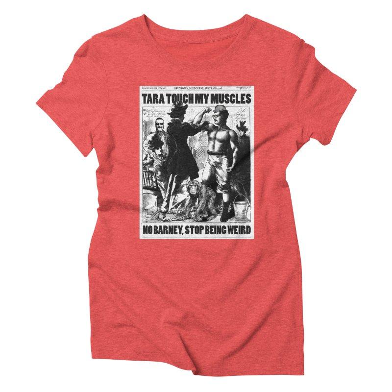 Tara Touch My Muscles Women's T-Shirt by Bloody Murder's Artist Shop
