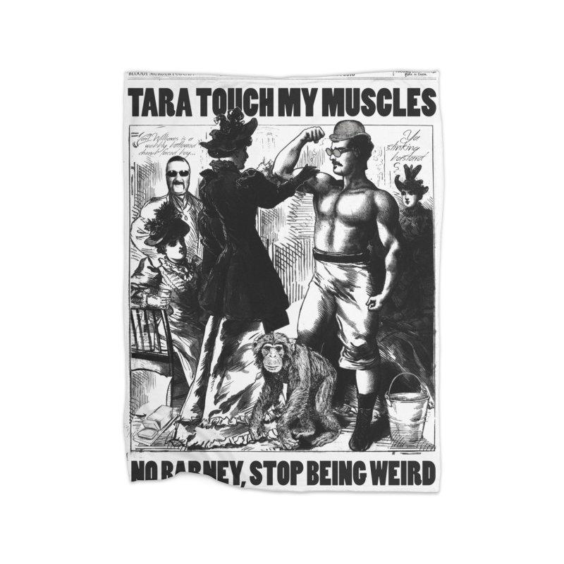 Tara Touch My Muscles Home Blanket by bloodymurder's Artist Shop