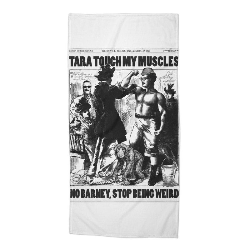 Tara Touch My Muscles Accessories Beach Towel by bloodymurder's Artist Shop
