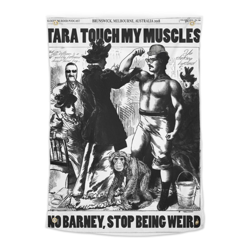 Tara Touch My Muscles Home Tapestry by Bloody Murder's Artist Shop
