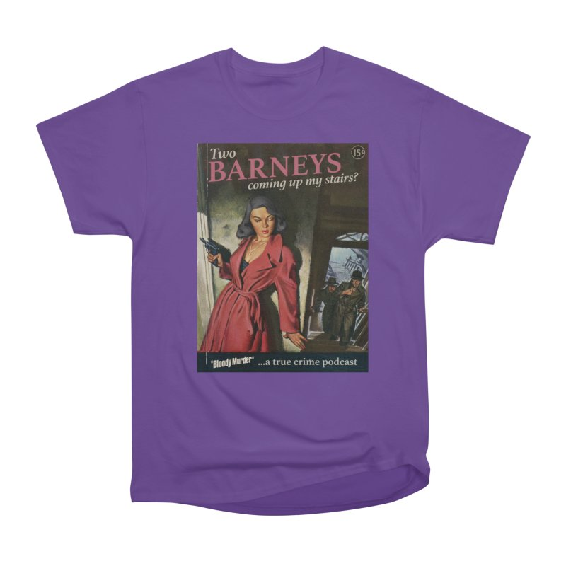 Two Barneys Coming Up My Stairs Women's Heavyweight Unisex T-Shirt by Bloody Murder's Artist Shop