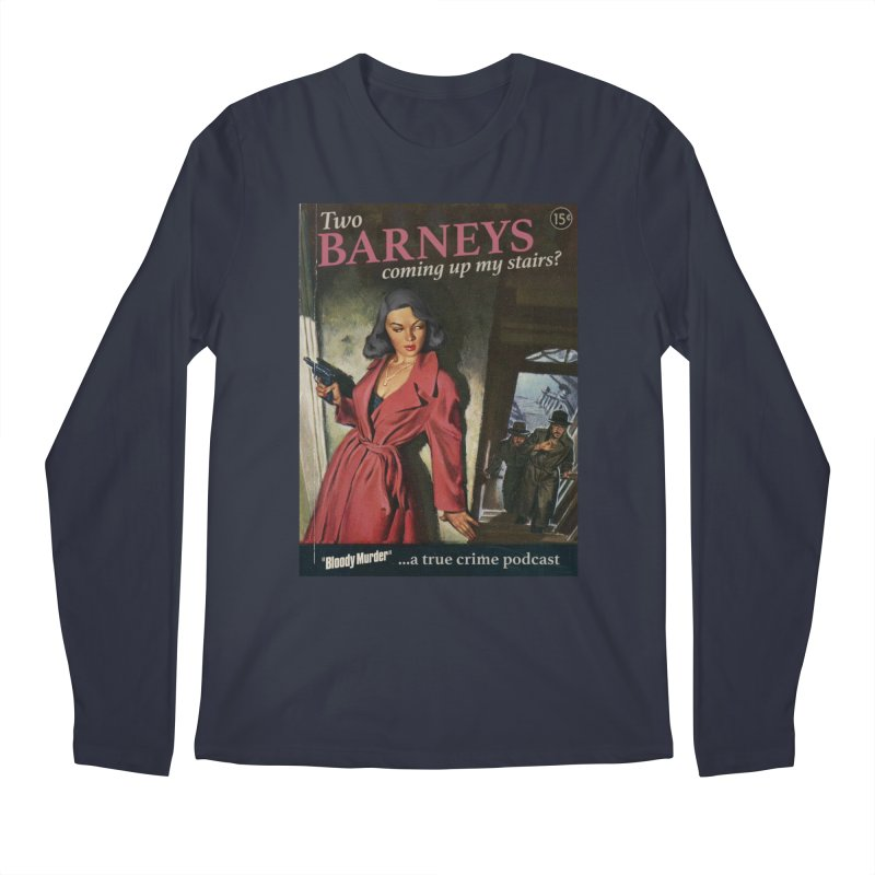 Two Barneys Coming Up My Stairs Men's Regular Longsleeve T-Shirt by bloodymurder's Artist Shop
