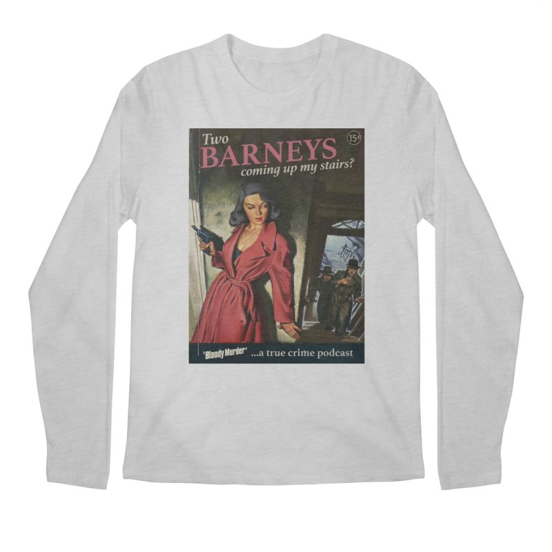 Two Barneys Coming Up My Stairs Men's Regular Longsleeve T-Shirt by Bloody Murder's Artist Shop