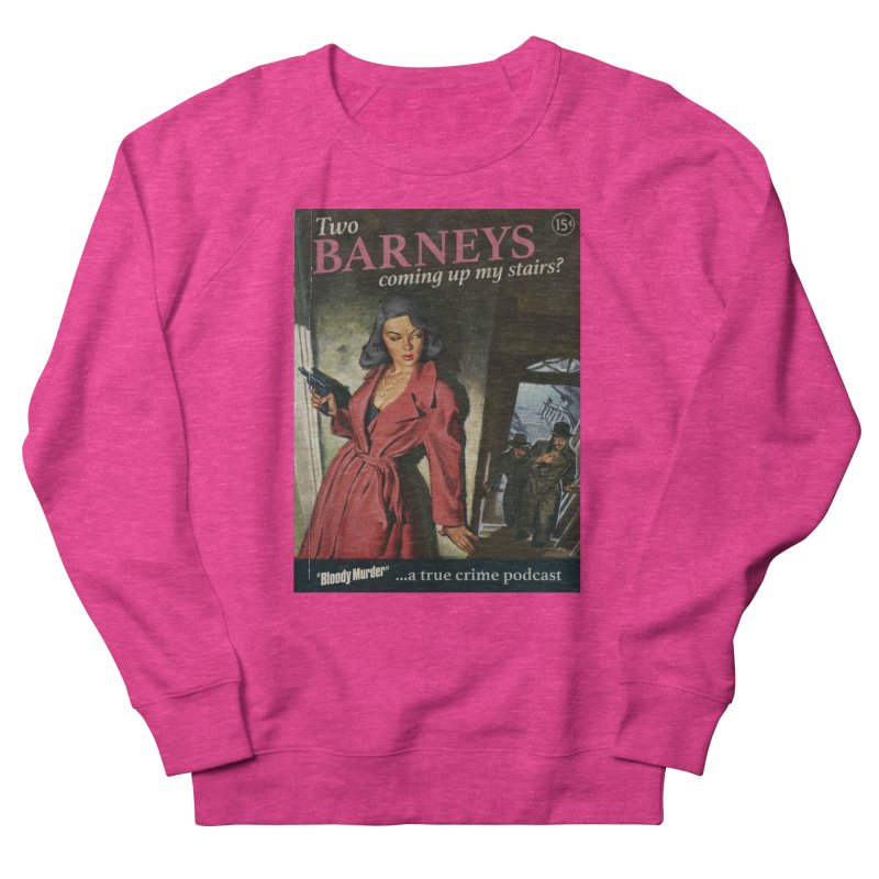 Two Barneys Coming Up My Stairs Women's Sweatshirt by bloodymurder's Artist Shop
