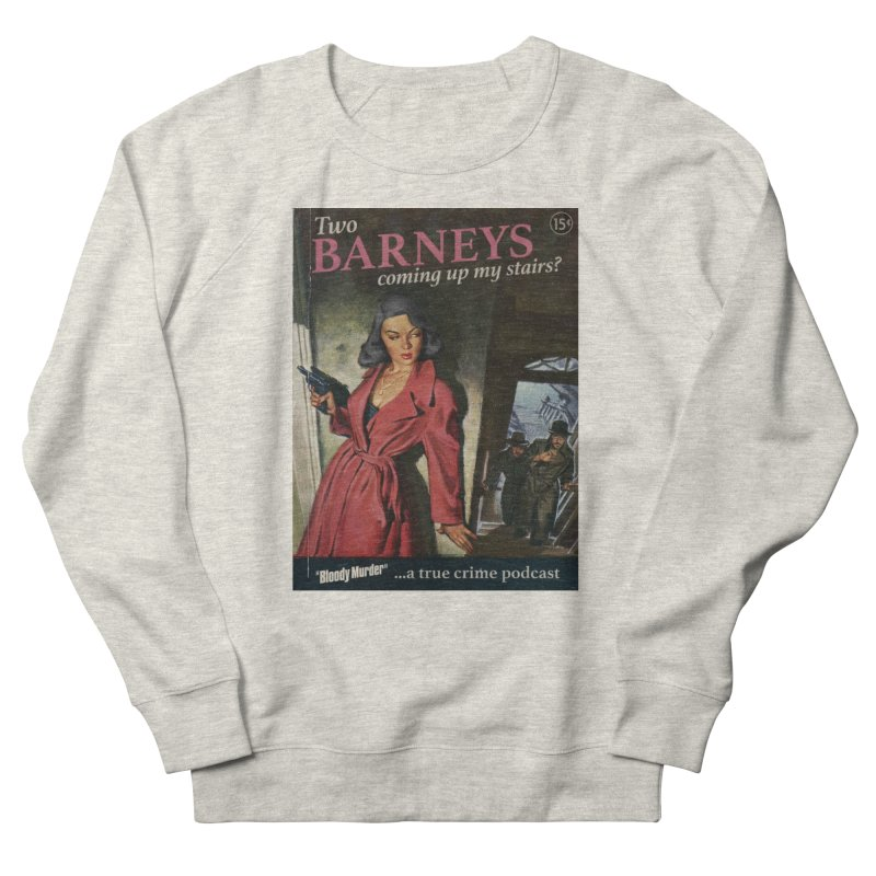 Two Barneys Coming Up My Stairs Men's French Terry Sweatshirt by bloodymurder's Artist Shop