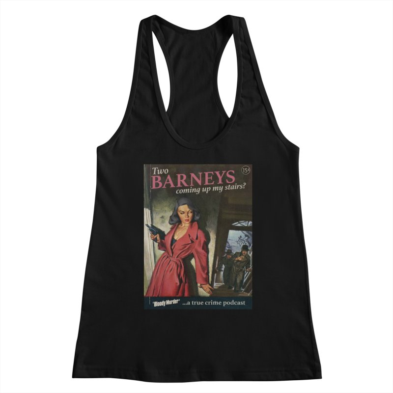 Two Barneys Coming Up My Stairs Women's Racerback Tank by Bloody Murder's Artist Shop