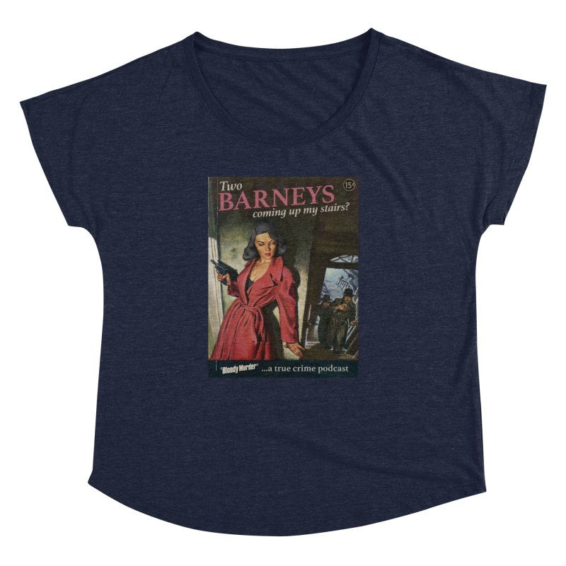 Two Barneys Coming Up My Stairs Women's Dolman Scoop Neck by Bloody Murder's Artist Shop