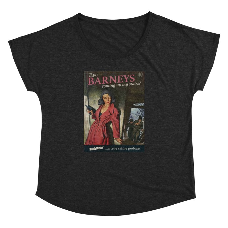 Two Barneys Coming Up My Stairs Women's Dolman Scoop Neck by bloodymurder's Artist Shop