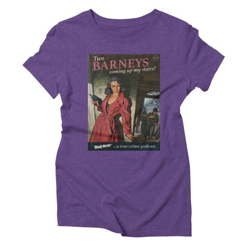 Two Barneys Coming Up My Stairs Women's Triblend T-Shirt by Bloody Murder's Artist Shop