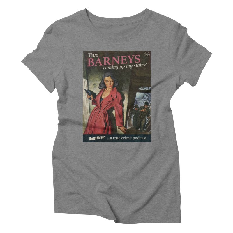 Two Barneys Coming Up My Stairs Women's Triblend T-Shirt by bloodymurder's Artist Shop