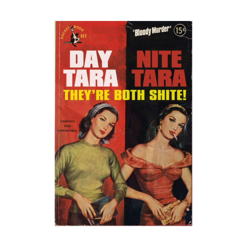 Day Tara, Nite Tara. They're Both Shite! Women's V-Neck by Bloody Murder's Artist Shop