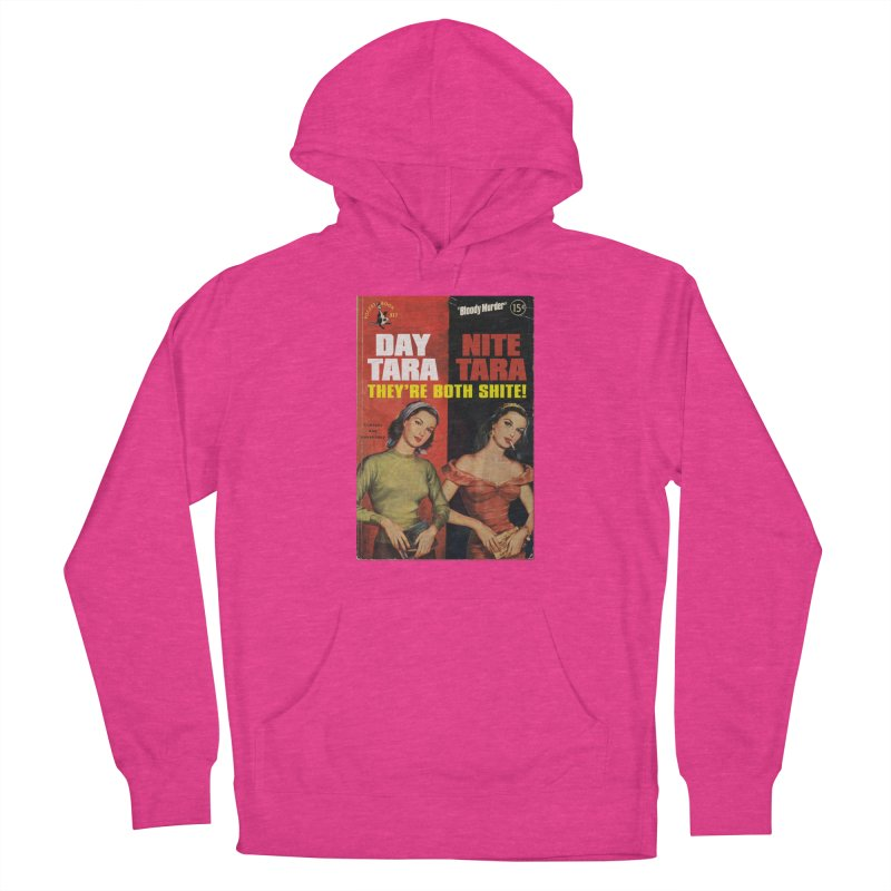 Day Tara, Nite Tara. They're Both Shite! Men's Pullover Hoody by Bloody Murder's Artist Shop