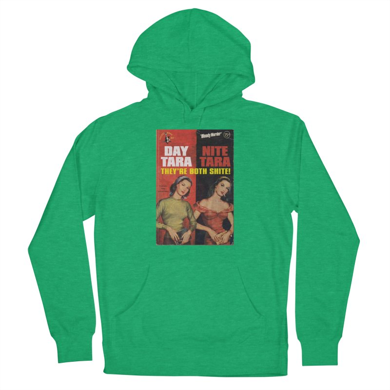 Day Tara, Nite Tara. They're Both Shite! Men's Pullover Hoody by Bloody Murder's Artist Shop