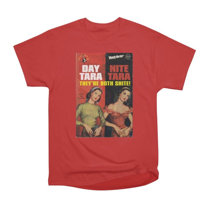 Day Tara, Nite Tara. They're Both Shite! Men's Heavyweight T-Shirt by bloodymurder's Artist Shop