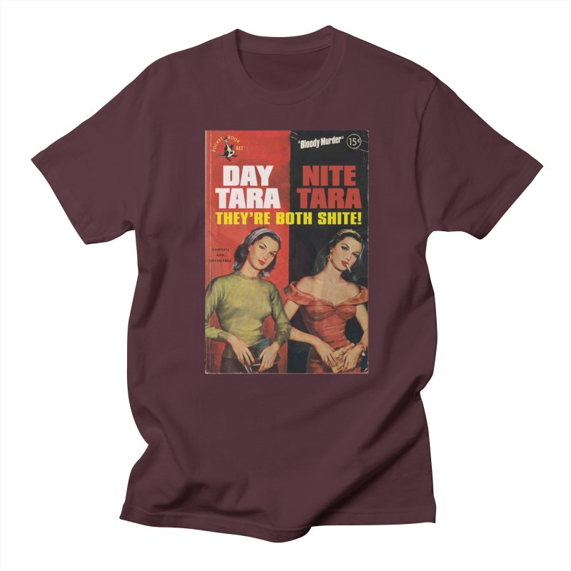 Day Tara, Nite Tara. They're Both Shite! Men's T-Shirt by Bloody Murder's Artist Shop
