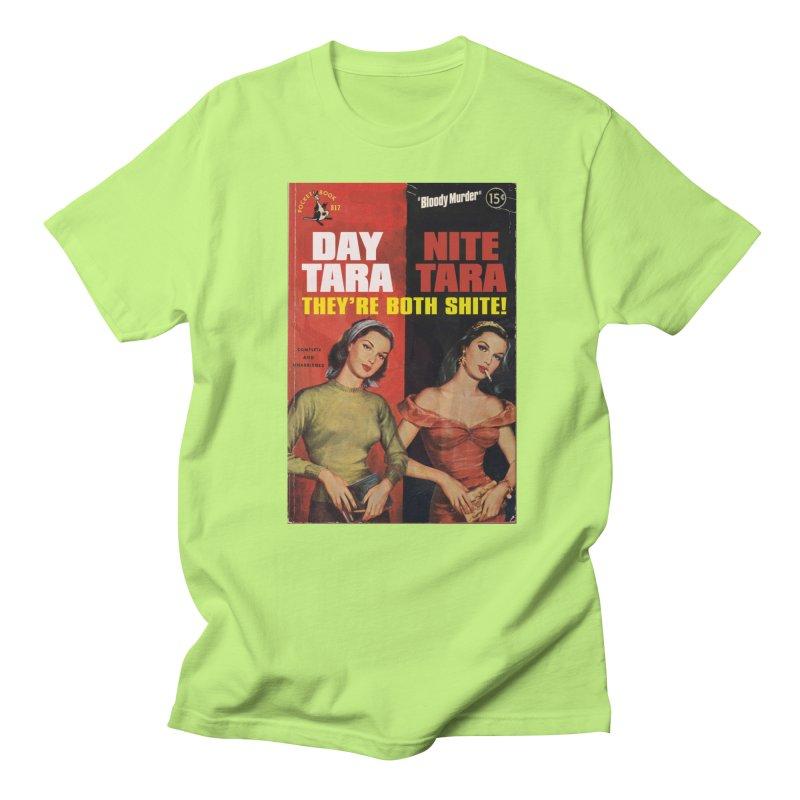 Day Tara, Nite Tara. They're Both Shite! Men's Regular T-Shirt by Bloody Murder's Artist Shop