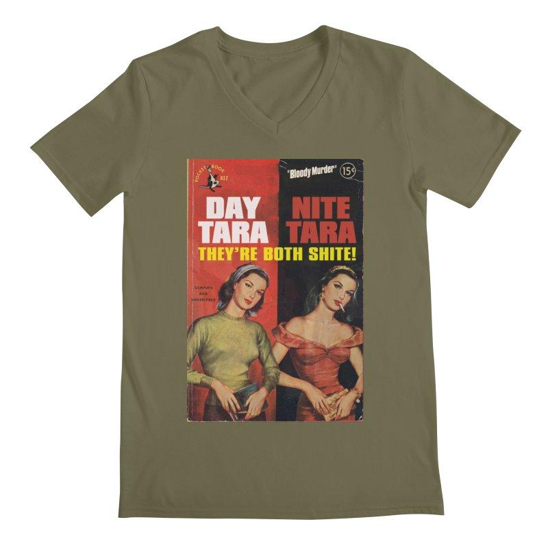 Day Tara, Nite Tara. They're Both Shite! Men's Regular V-Neck by bloodymurder's Artist Shop