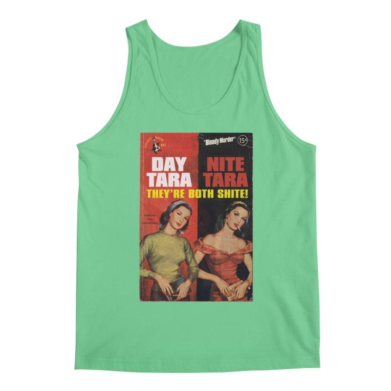 Day Tara, Nite Tara. They're Both Shite! Men's Tank by Bloody Murder's Artist Shop