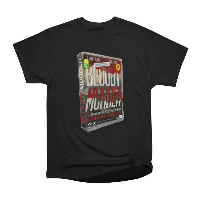 Bloody Murder VHS 1982 Women's Heavyweight Unisex T-Shirt by Bloody Murder's Artist Shop