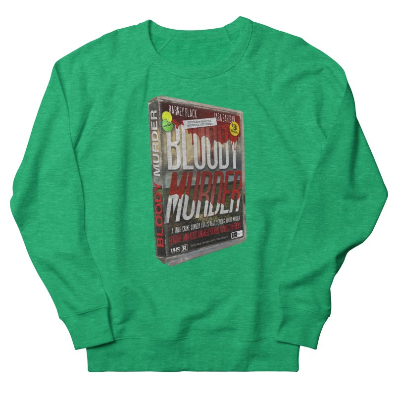 Bloody Murder VHS 1982 Women's Sweatshirt by Bloody Murder's Artist Shop