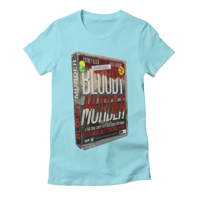 Bloody Murder VHS 1982 Women's Fitted T-Shirt by Bloody Murder's Artist Shop