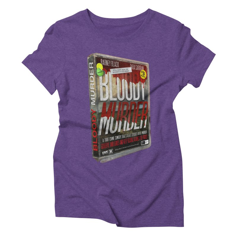 Bloody Murder VHS 1982 Women's Triblend T-Shirt by Bloody Murder's Artist Shop