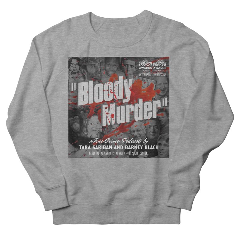 Bloody Murder Podcast Album Cover Women's French Terry Sweatshirt by bloodymurder's Artist Shop