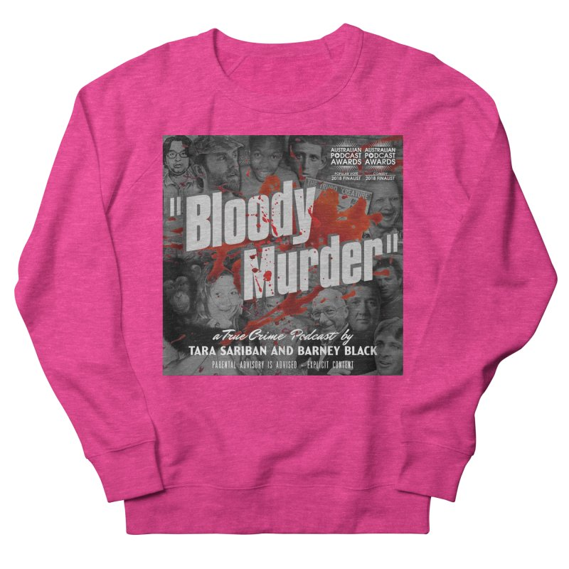Bloody Murder Podcast Album Cover Women's French Terry Sweatshirt by Bloody Murder's Artist Shop