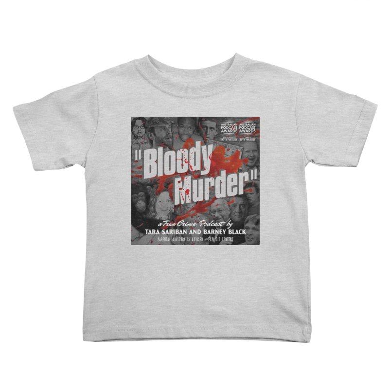Bloody Murder Podcast Album Cover Kids Toddler T-Shirt by Bloody Murder's Artist Shop