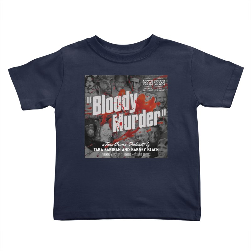 Bloody Murder Podcast Album Cover Kids Toddler T-Shirt by Bloody Murder's Artist Shop