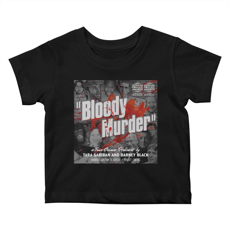 Bloody Murder Podcast Album Cover Kids Baby T-Shirt by Bloody Murder's Artist Shop