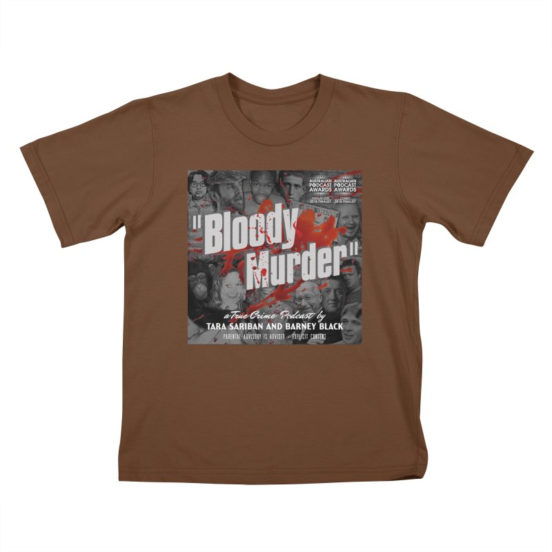 Bloody Murder Podcast Album Cover Kids T-Shirt by Bloody Murder's Artist Shop
