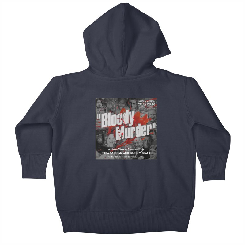 Bloody Murder Podcast Album Cover Kids Baby Zip-Up Hoody by Bloody Murder's Artist Shop