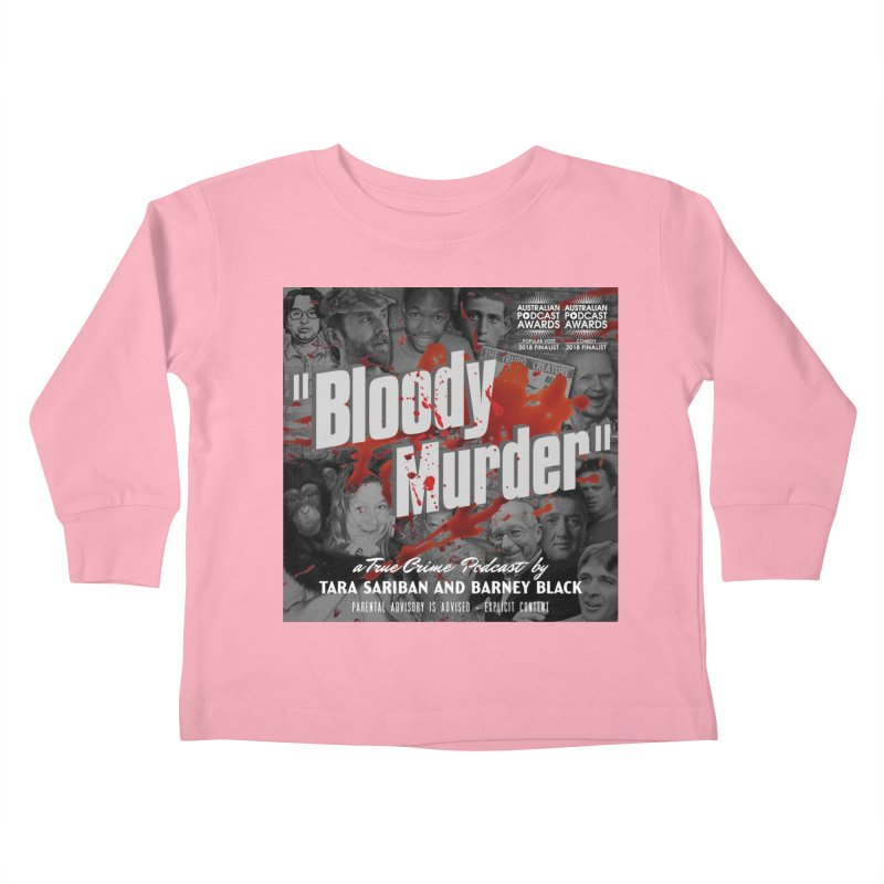 Bloody Murder Podcast Album Cover Kids Toddler Longsleeve T-Shirt by Bloody Murder's Artist Shop