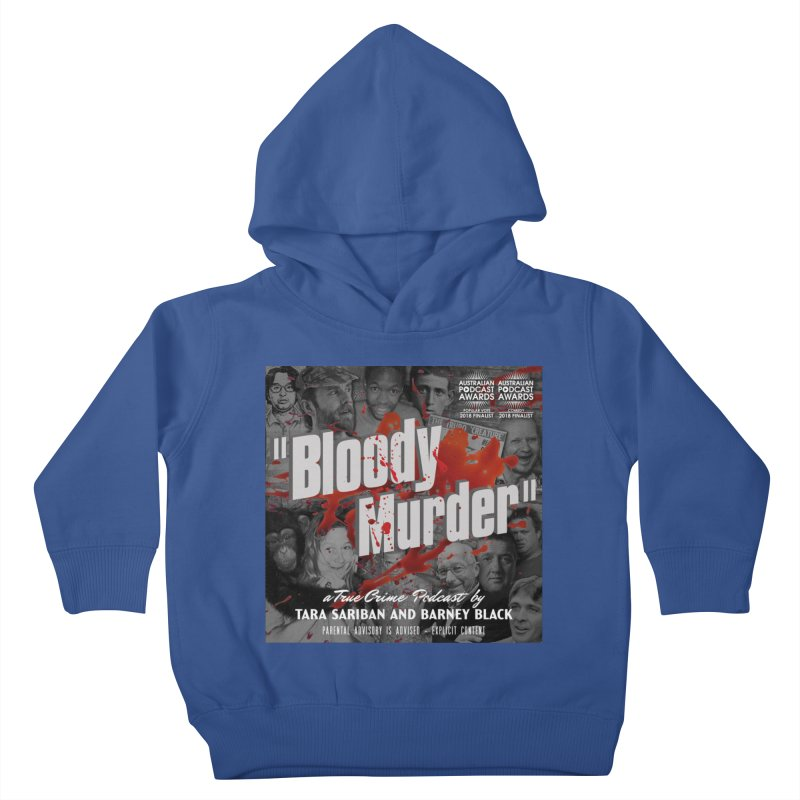 Bloody Murder Podcast Album Cover Kids Toddler Pullover Hoody by Bloody Murder's Artist Shop
