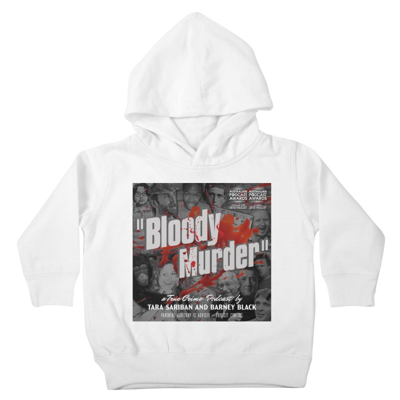 Bloody Murder Podcast Album Cover Kids Toddler Pullover Hoody by bloodymurder's Artist Shop