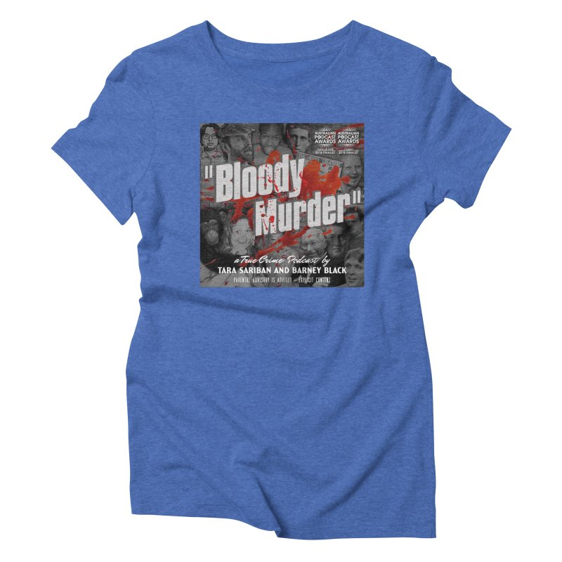 Bloody Murder Podcast Album Cover Women's Triblend T-Shirt by Bloody Murder's Artist Shop