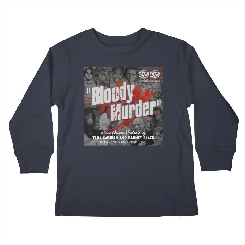 Bloody Murder Podcast Album Cover Kids Longsleeve T-Shirt by Bloody Murder's Artist Shop