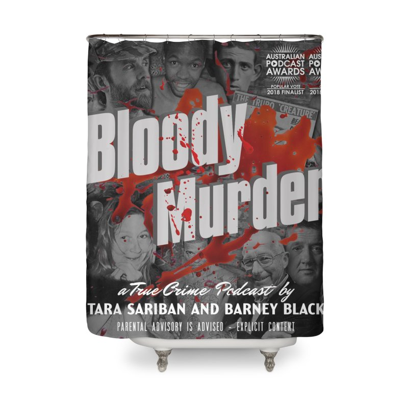 Bloody Murder Podcast Album Cover Home Shower Curtain by Bloody Murder's Artist Shop
