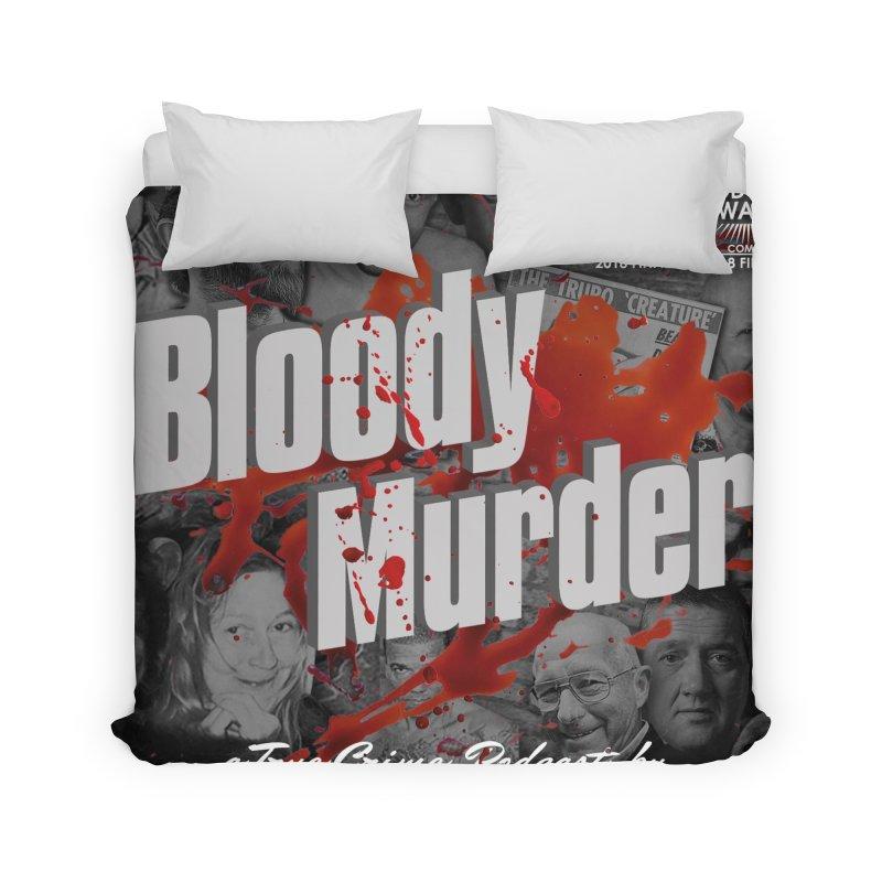Bloody Murder Podcast Album Cover Home Duvet by bloodymurder's Artist Shop