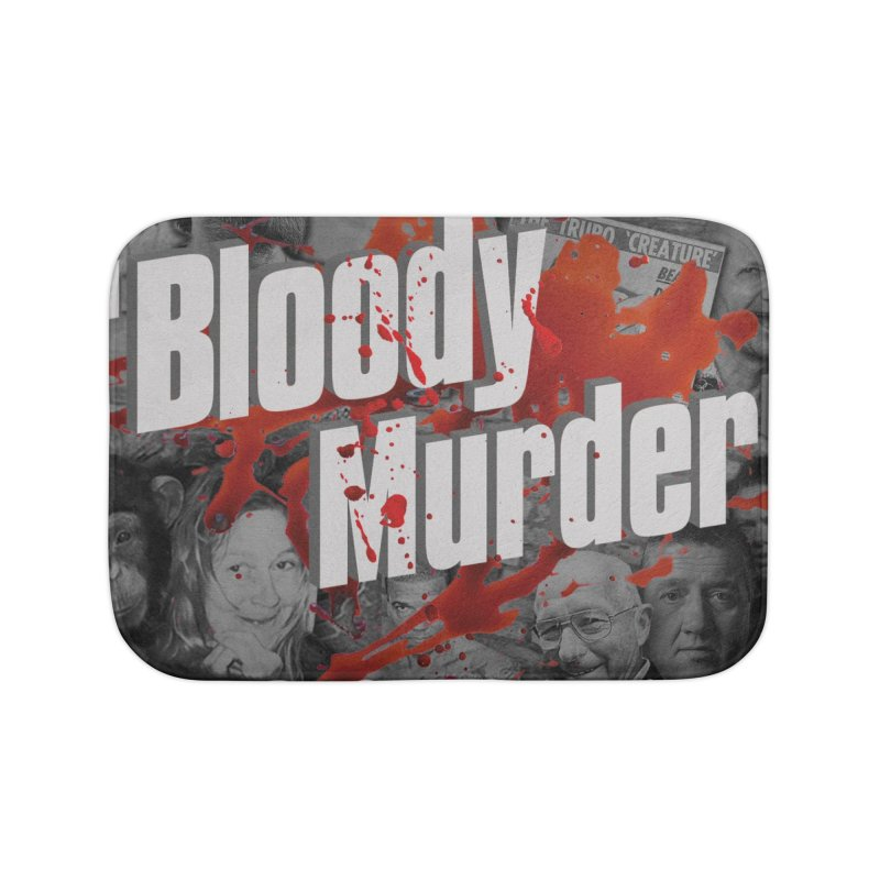 Bloody Murder Podcast Album Cover Home Bath Mat by Bloody Murder's Artist Shop