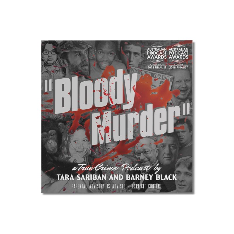 Bloody Murder Podcast Album Cover Home Mounted Acrylic Print by Bloody Murder's Artist Shop