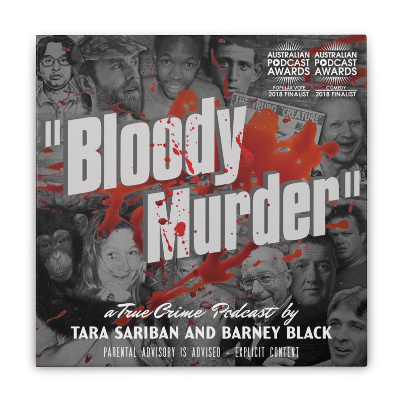 Bloody Murder Podcast Album Cover Home Stretched Canvas by Bloody Murder's Artist Shop
