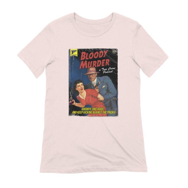 Bloody Murder Pulp Novel Women's Extra Soft T-Shirt by bloodymurder's Artist Shop