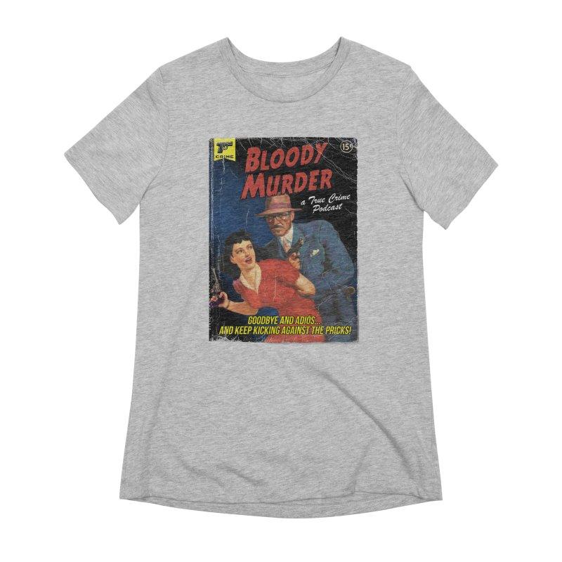 Bloody Murder Pulp Novel Women's Extra Soft T-Shirt by Bloody Murder's Artist Shop