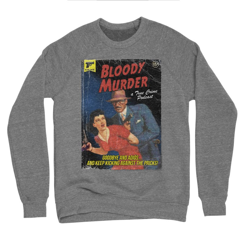 Bloody Murder Pulp Novel Women's Sponge Fleece Sweatshirt by Bloody Murder's Artist Shop
