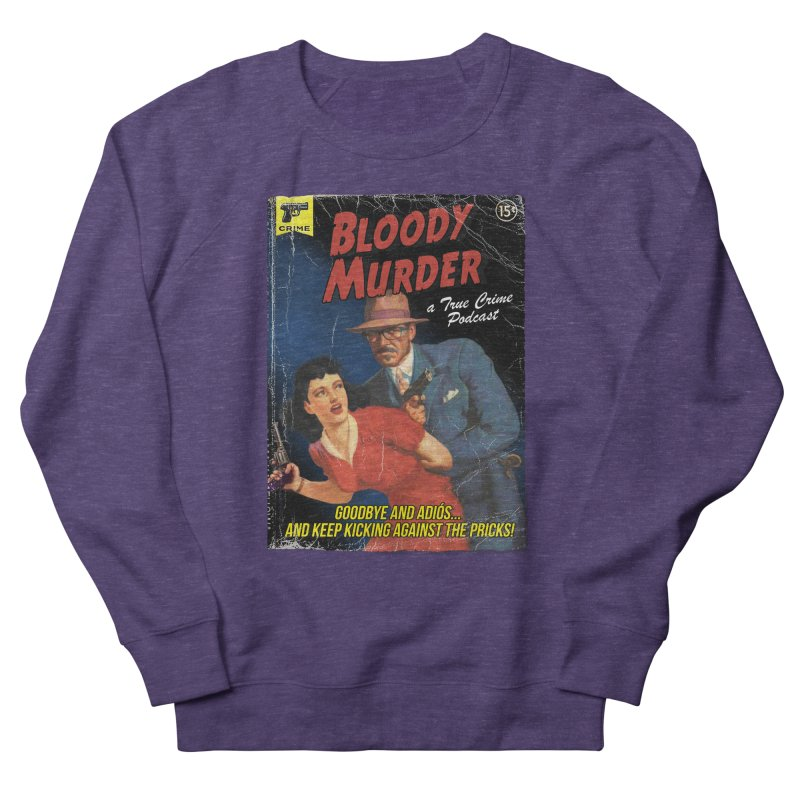 Bloody Murder Pulp Novel Women's French Terry Sweatshirt by bloodymurder's Artist Shop