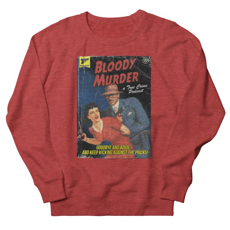 Bloody Murder Pulp Novel Women's French Terry Sweatshirt by Bloody Murder's Artist Shop