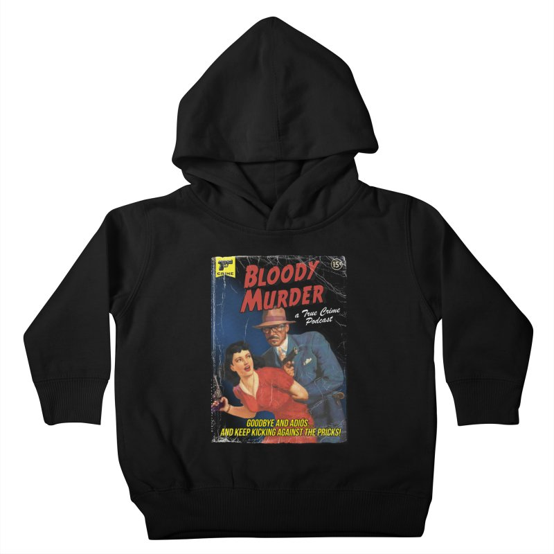Bloody Murder Pulp Novel Kids Toddler Pullover Hoody by bloodymurder's Artist Shop