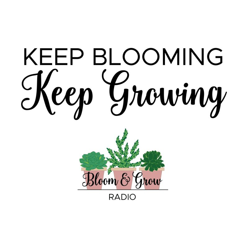 Keep Blooming, Keep Growing Final Accessories Sticker by Bloom & Grow Radio Shop